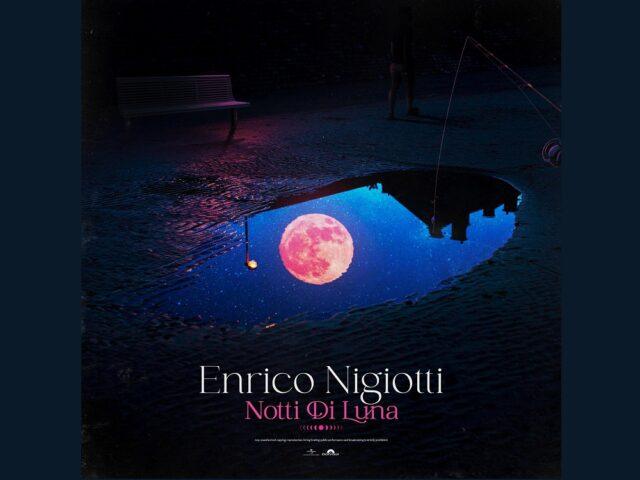 """Venerdì 23 aprile esce """"Notti di Luna"""", il nuovo singolo di Enrico Nigiotti"""